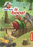 Oma Toos is boos!